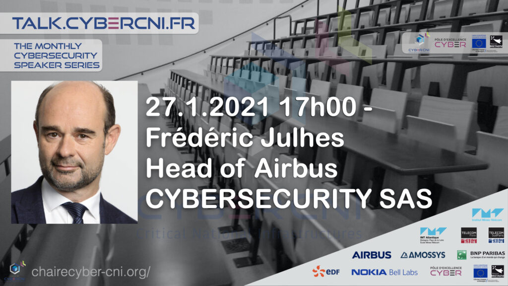 Wed, Jan 27, 2021, 17h CET | Frédéric Julhes (Airbus Cybersecurity) – Accelerate Cyber training and innovate