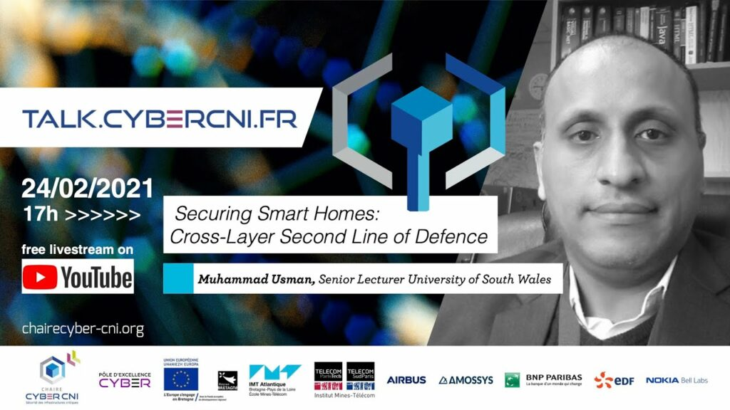 Wed, Feb 24, 2021, 17h CET | Muhammad Usman (USW, UK) – Securing Smart Homes: Cross-Layer Second Line of Defence