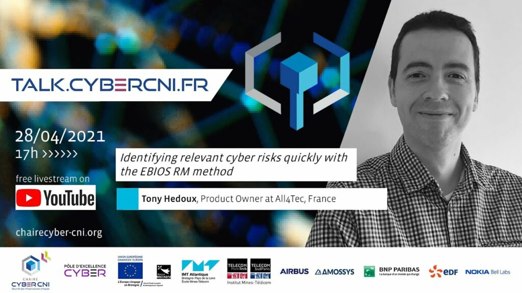 Wed, Apr 28, 2021, 17 CET I Tony Hedoux (All4Tec) – Identifying relevant cyber risks quickly with the EBIOS RM method